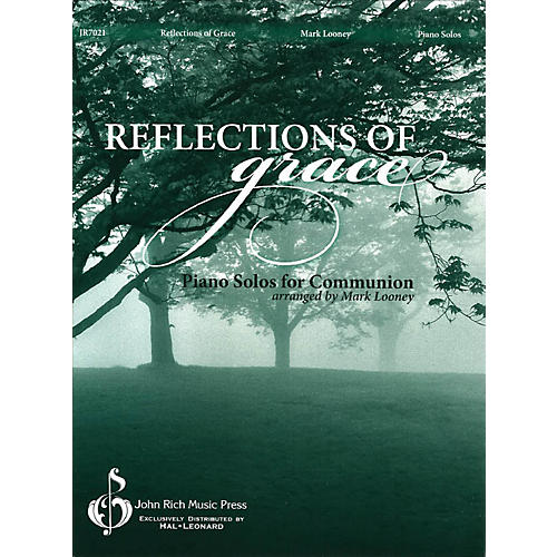John Rich Music Press Reflections of Grace (Piano Solos for Communion) PIANO SOLO arranged by Mark Looney