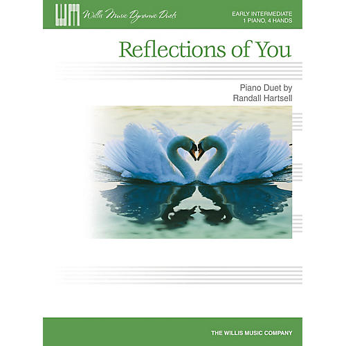 Willis Music Reflections of You Willis Series Book by Randall Hartsell (Level Early Inter)