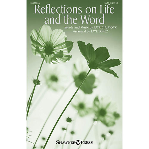 Shawnee Press Reflections on Life and the Word SATB arranged by Faye López