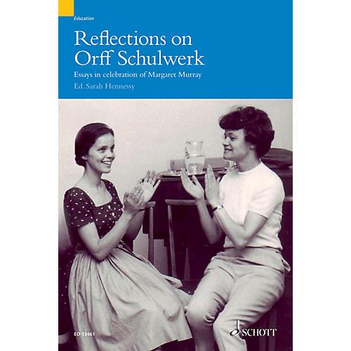 Schott Reflections on Orff-Schulwerk (Essays in Celebration of Margaret Murray) Misc Series