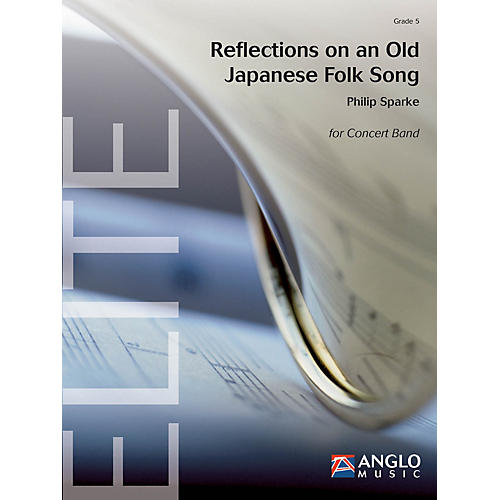 Hal Leonard Reflections on an Old Japanese Folk Song Concert Band Composed by Philip Sparke