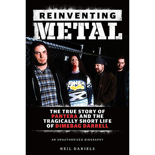 Hal Leonard Reinventing Metal - The True Story Of Pantera And The Tragically Short Life Of Dimebag Darrell Book