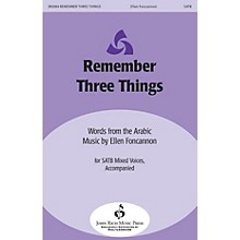 John Rich Music Press Remember Three Things SATB composed by Ellen Foncannon