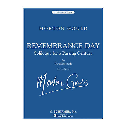 G. Schirmer Remembrance Day (Soliloquy for a Passing Century for Wind Ensemble) Concert Band Level 5 by Morton Gould