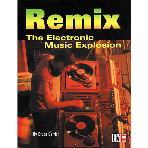 Hal Leonard Remix - The Electronic Music Explosion (Book)