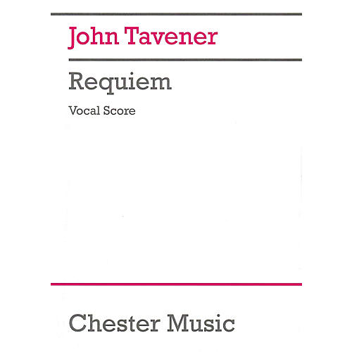 Chester Music Requiem (Our Glory Lies Where We Cease to Exist Vocal Score (Piano Reduction)) SATB by John Tavener