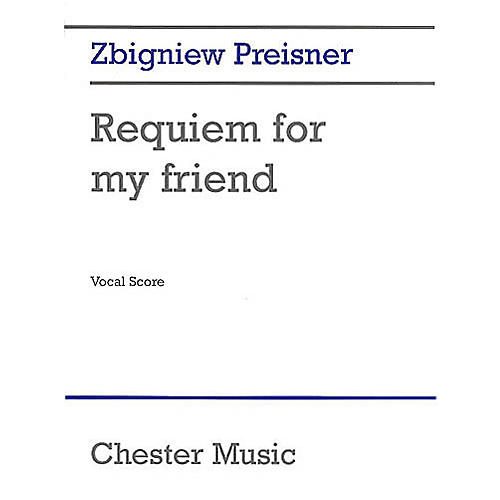 Chester Music Requiem for My Friend SATB