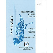 Pavane Resounding Praise (SATB) SATB composed by Allan Petker