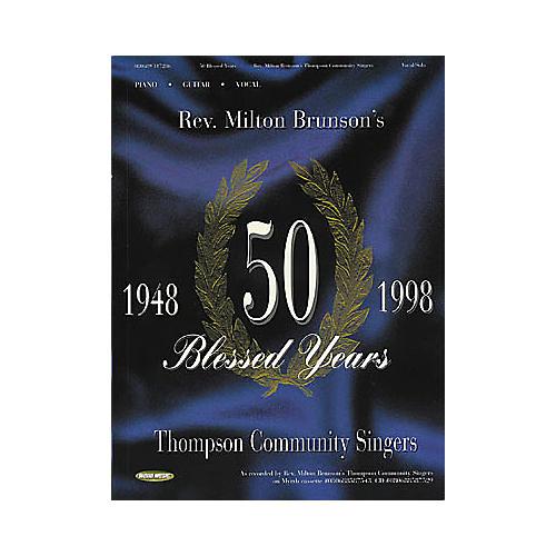 Word Music Rev. Milton Brunson's Thomas Community Singers - 50 Blessed Years (Book)