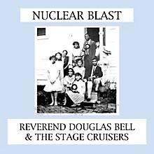 Reverend Douglas Bell - Nuclear Blast