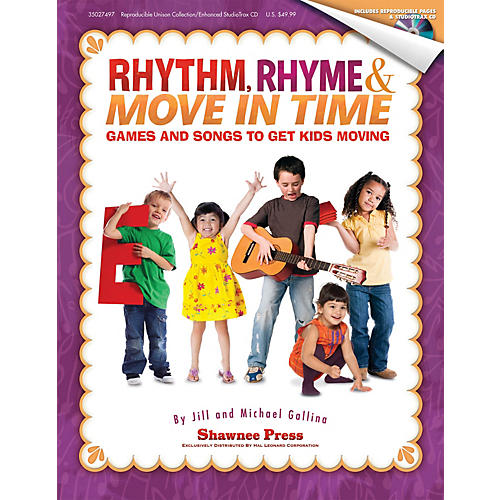 Shawnee Press Rhythm, Rhyme & Move in Time - Games and Songs to Get Kids Moving BOOK/CD composed by Jill Gallina