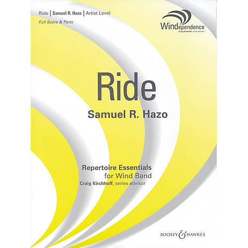 Boosey and Hawkes Ride Concert Band Level 5 Composed by Samuel R. Hazo