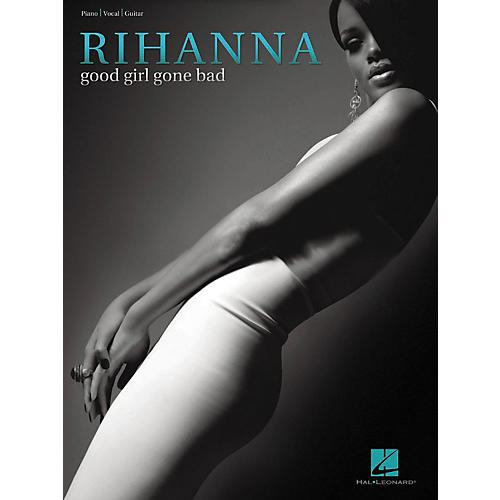 Hal Leonard Rihanna - Good Girl Gone Bad Piano, Vocal, Guitar Songbook