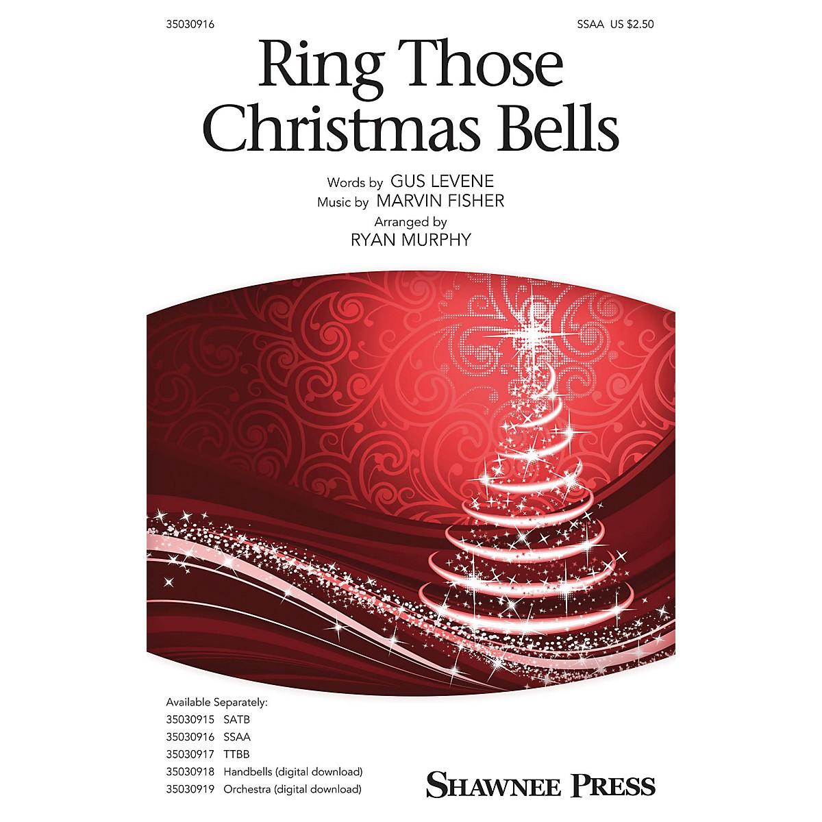 Shawnee Press Ring Those Christmas Bells SSAA by Mormon Tabernacle Choir arranged by Ryan Murphy