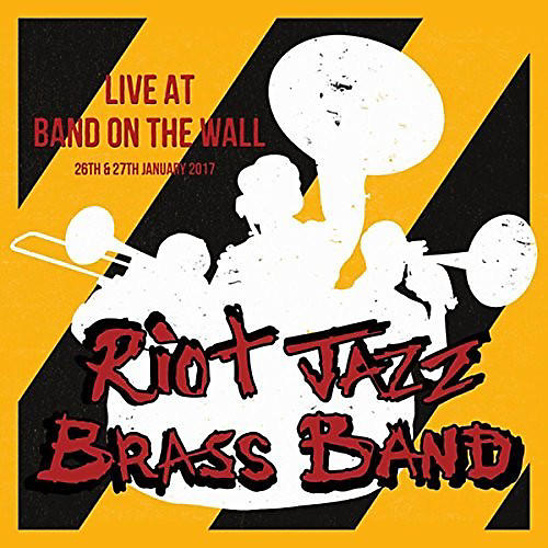 Alliance Riot Jazz Brass Band - Live At Band On The Wall