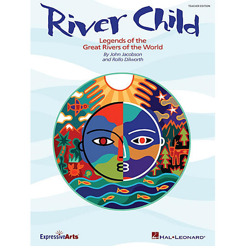 Hal Leonard River Child (Legends of the Great Rivers of the World) ShowTrax CD Composed by John Jacobson
