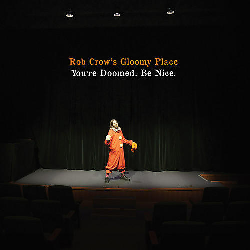 Alliance Rob Crow's Gloomy Place - You're Doomed. Be Nice.