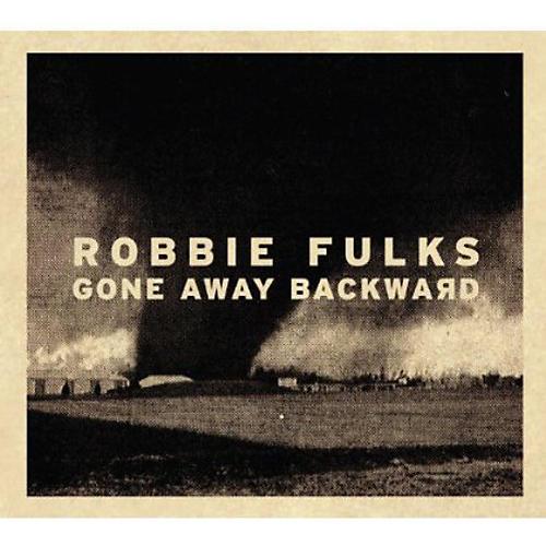 Alliance Robbie Fulks - Gone Away Backward