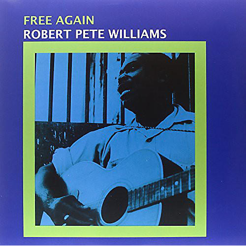 Alliance Robert Pete Williams - Free Again