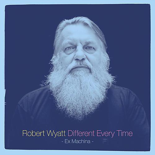 Alliance Robert Wyatt - Different Every Time (Ex Machina)