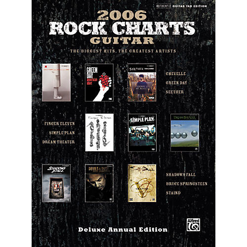 Alfred Rock Charts Guitar 2006: Deluxe Annual Edition (The Biggest Hits, the Greatest Artists) Guitar Tab Book