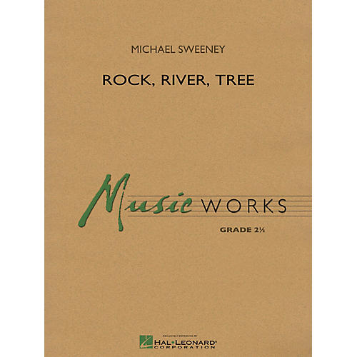 Hal Leonard Rock, River, Tree Concert Band Level 2 Composed by Michael Sweeney