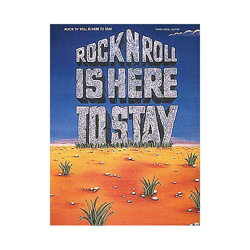Hal Leonard Rock'N'Roll Is Here To Stay Piano/Vocal/Guitar Songbook