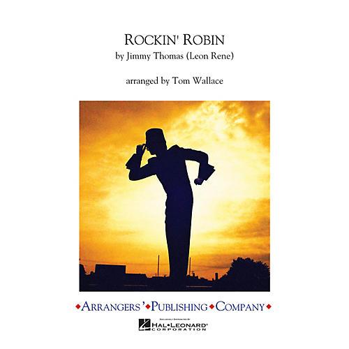 Arrangers Rockin' Robin Marching Band Arranged by Tom Wallace