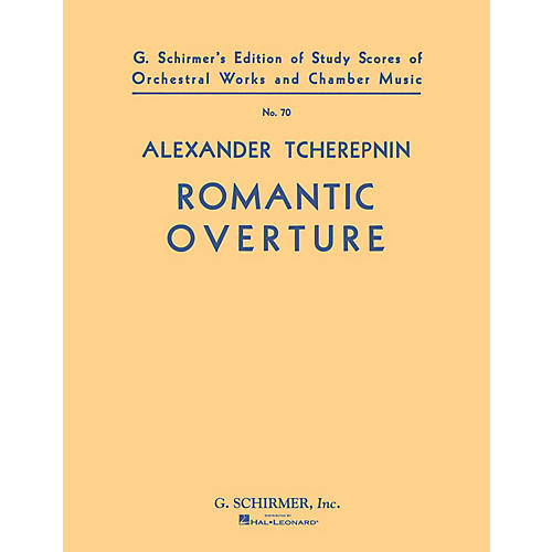 G. Schirmer Romantic Overture (Study Score No. 70) Study Score Series Composed by Alexander Tcherepnin