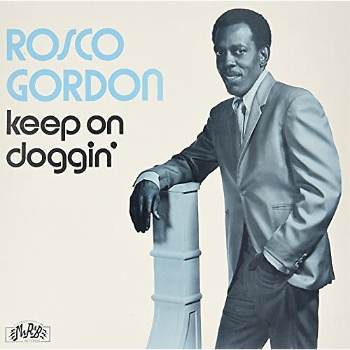 Alliance Rosco Gordon - Keep On Doggin'