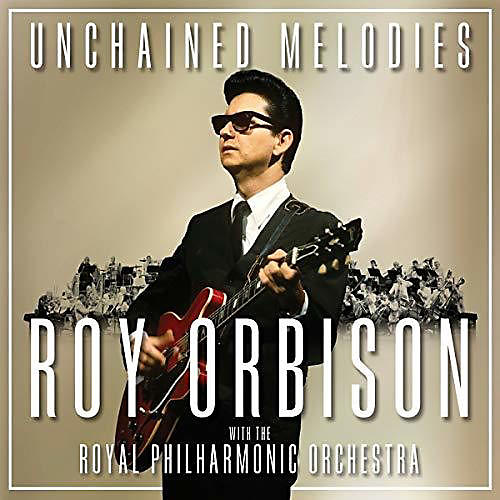 Alliance Roy Orbison - Unchained Melodies: Roy Orbison with The Royal Philharmonic Orchestra