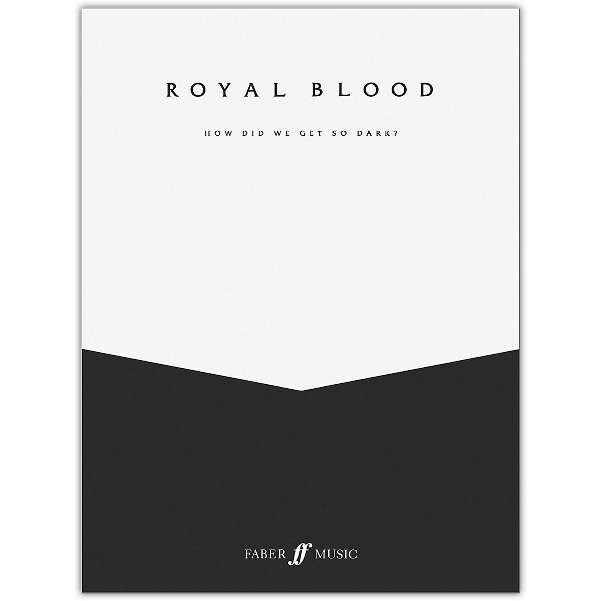 Faber Music LTD Royal Blood: How Did We Get So Dark? Vocal/Bass Guitar TAB