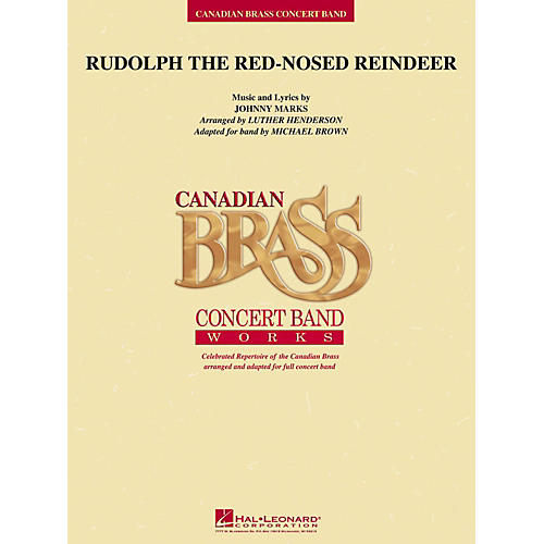 Hal Leonard Rudolph The Red-Nosed Reindeer (Canadian Brass Version) Concert Band Level 4