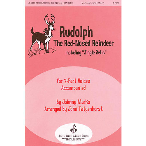 John Rich Music Press Rudolph the Red-Nosed Reindeer 2-Part arranged by John Tatgenhorst