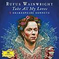 Alliance Rufus Wainwright - Take All My Loves - 9 Shakespeare Sonnets thumbnail