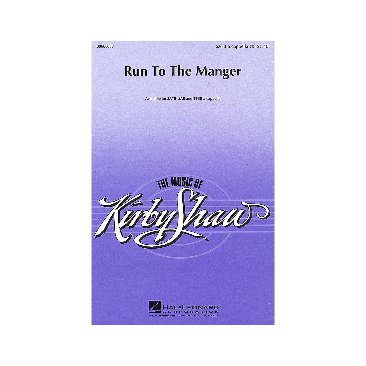 Hal Leonard Run to the Manger TTBB A Cappella Composed by Kirby Shaw