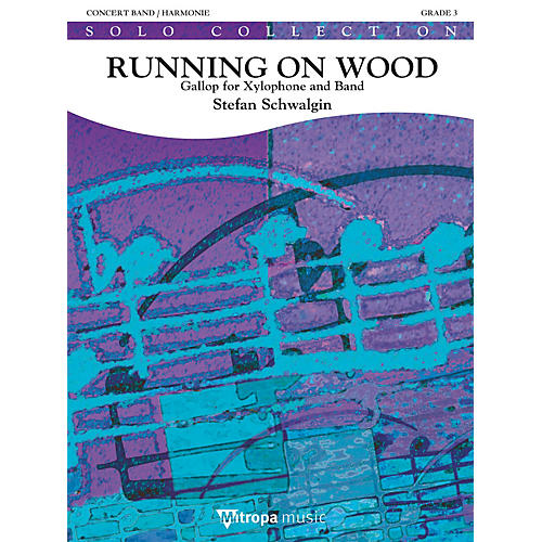 Mitropa Music Running on Wood (For Xylophone and Concert Band) Concert Band Level 3 Composed by Stefan Schwalgin
