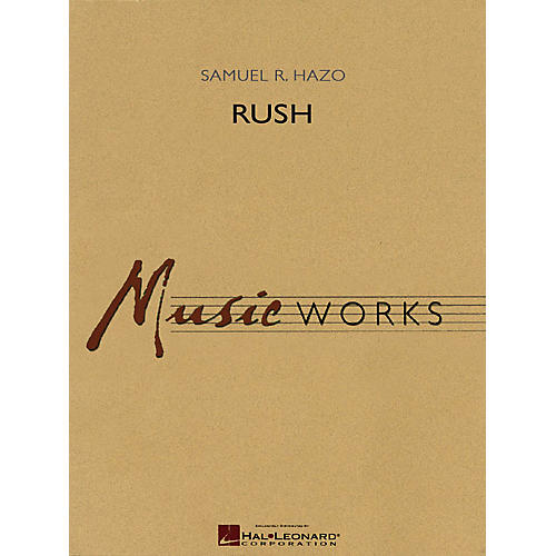 Hal Leonard Rush Concert Band Level 5 Composed by Samuel R. Hazo