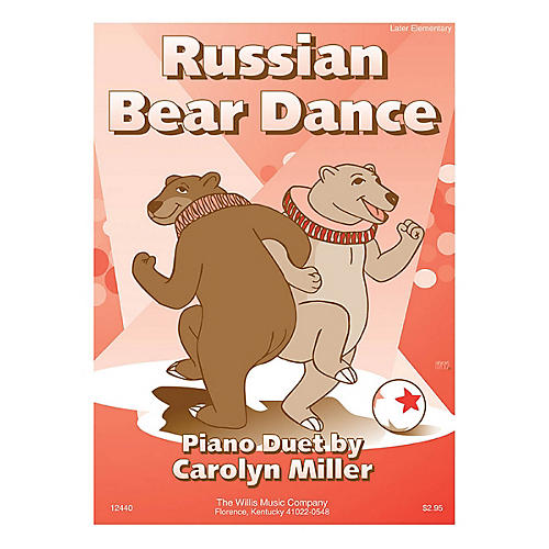 Willis Music Russian Bear Dance (1 Piano, 4 Hands/Early Inter Level) Willis Series by Carolyn Miller