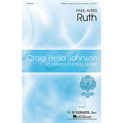 G. Schirmer Ruth (Craig Hella Johnson Choral Series) SSATB A Cappella composed by Paul Ayres