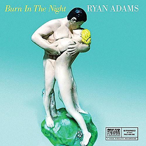 Alliance Ryan Adams - Burn in the Night