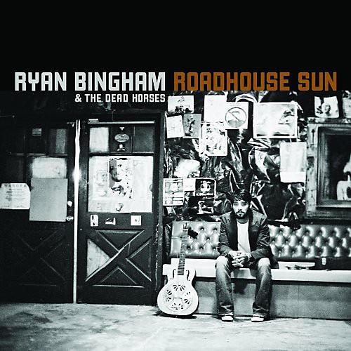 Alliance Ryan Bingham - Roadhouse Sun