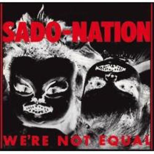Alliance Sado-Nation - Were Not Equal