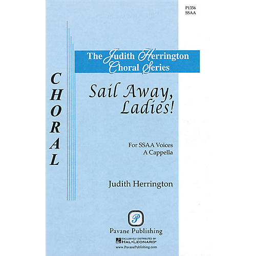 Pavane Sail Away, Ladies! SSAA A CAPPELLA arranged by Judith Herrington