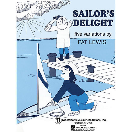 Lee Roberts Sailor's Delight (Recital Series for Piano, Blue (Book I)) Pace Piano Education Series by Pat Lewis