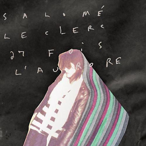 Alliance Salome Leclerc - 27 Fois L'aurore