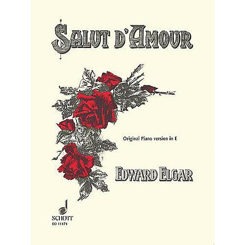 Schott Salut d'Amour, Op. 12 (Original Version in E Major Piano Solo) Schott Series