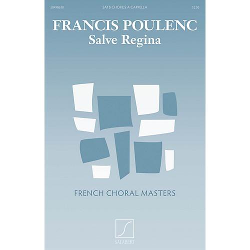 Salabert Salve Regina (SATB a cappella) SATB Composed by Francis Poulenc