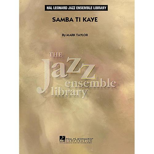 Hal Leonard Samba Ti Kaye Jazz Band Level 4 Arranged by Mark Taylor