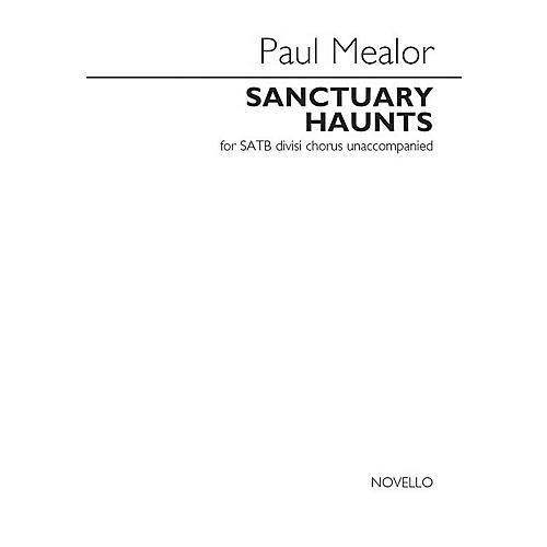 Novello Sanctuary Haunts (SATB divisi a cappella) SATB Divisi Composed by Paul Mealor